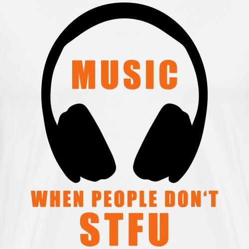 STFU - Shut the fuck up - Men's Premium T-Shirt