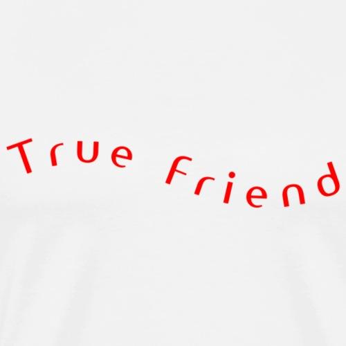 True Friend - Men's Premium T-Shirt