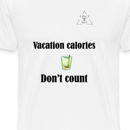 vacation calories dont count - Men's Premium T-Shirt