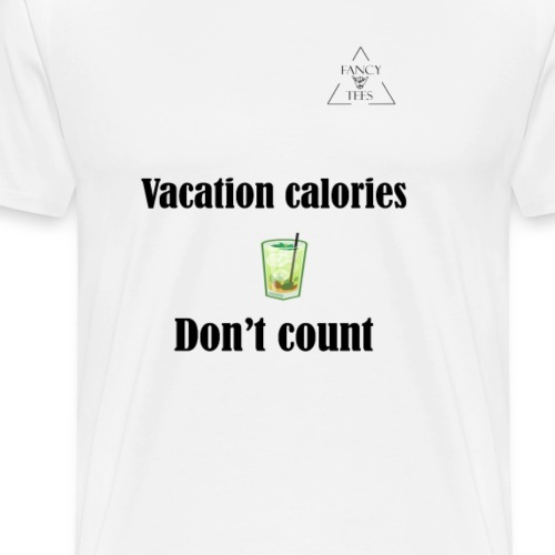 vacation calories dont count - Men's Premium T-Shirt