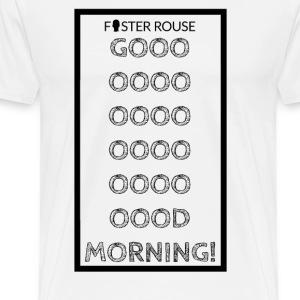 GOOOOOOOOOOOOOOOOOOOOOOD MORNING! Men's Shirt - Men's Premium T-Shirt