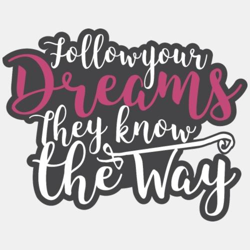 Follow Your Dreams - Men's Premium T-Shirt