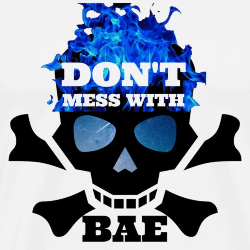 Don't Mess with Bae - Men's Premium T-Shirt