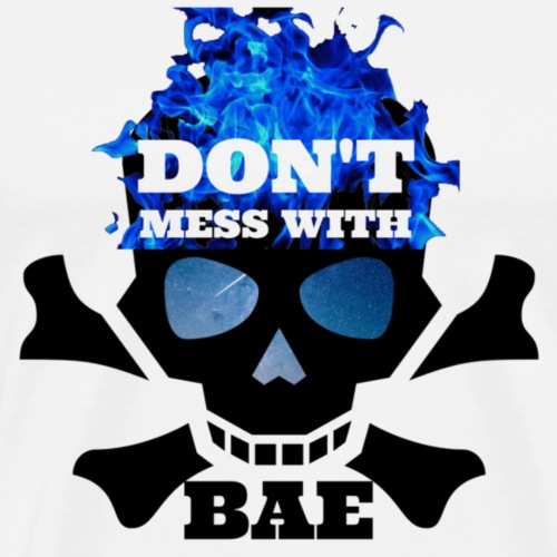 Don't Mess with Bae - Men's Premium T-Shirt