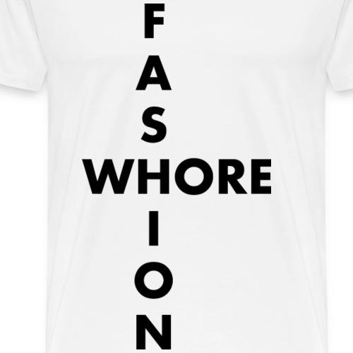 Fashion Whore Label - Men's Premium T-Shirt