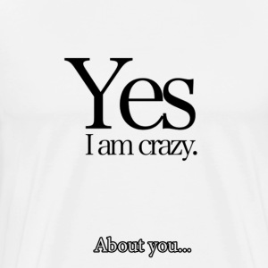 Crazy about You! - Men's Premium T-Shirt