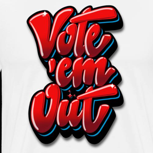 VOTE THEM OUT - Men's Premium T-Shirt