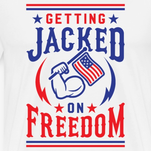 Getting Jacked On Freedom - Men's Premium T-Shirt