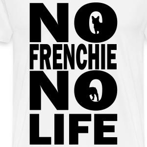 No Frenchie No Life - Men's Premium T-Shirt