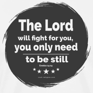 Exodus 14:14 - The Lord will fight for you - Men's Premium T-Shirt