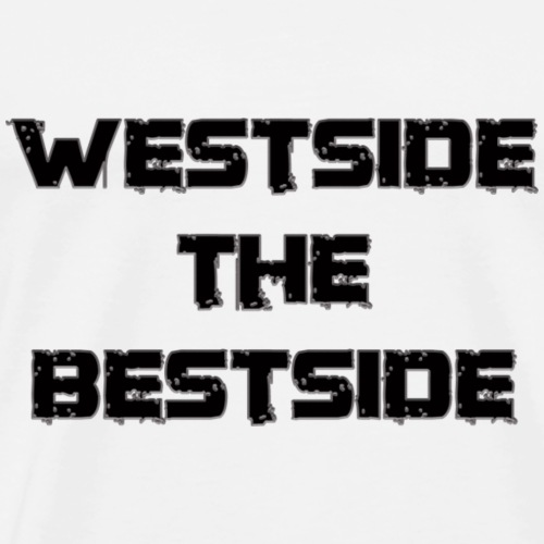 WestSide The BestSide - Men's Premium T-Shirt