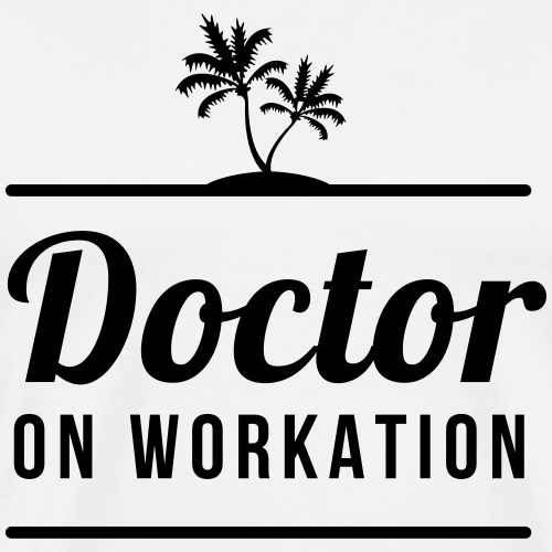 DOCTOR ON WORKATION - Men's Premium T-Shirt