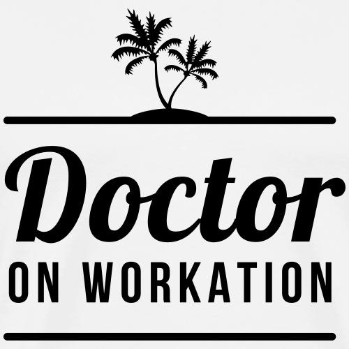DOCTOR ON WORKATION - Men's Premium T-Shirt