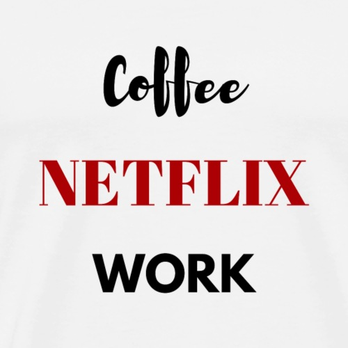 NETFLIX coffee - Men's Premium T-Shirt
