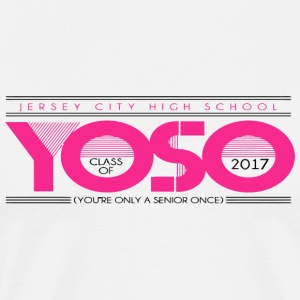 JERSEY CITY HIGH SCHOOL YOSO CLASS OF 2017 YOU RE - Men's Premium T-Shirt