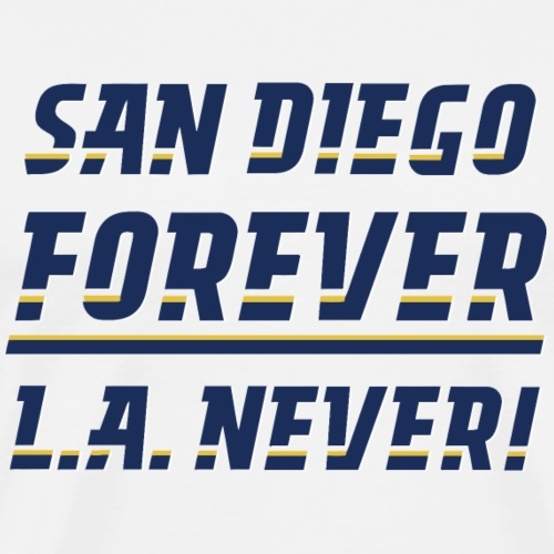 San Diego Forever, L.A. Never! - Men's Premium T-Shirt
