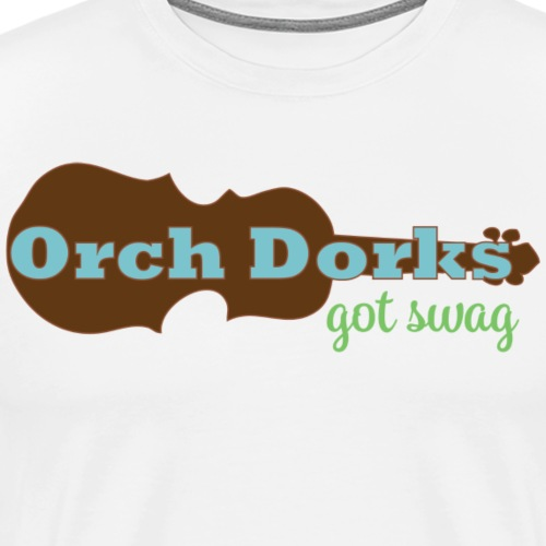 ORCH DORKs Men and Boys Got Sway Shirt - Men's Premium T-Shirt