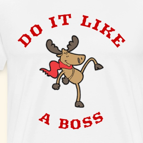 DO IT LIKE A BOSS - Men's Premium T-Shirt
