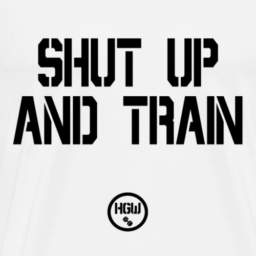SHUT UP AND TRAIN - Motivation - Men's Premium T-Shirt
