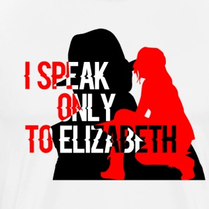 I speak only to Elizabeth : the blacklist tees - Men's Premium T-Shirt
