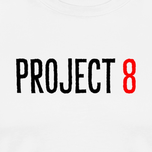 PROJECT 8 BLACK TEXT - Men's Premium T-Shirt