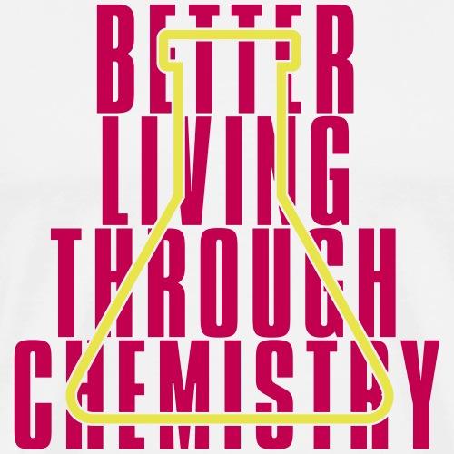 Better living through Chemistry 01 - Men's Premium T-Shirt