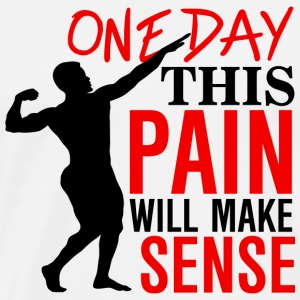 Bodybuilding - One day this pain will make sense - Men's Premium T-Shirt