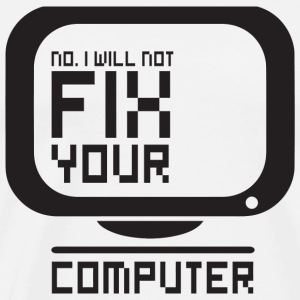 Gamer - No I will not fix your computer - Men's Premium T-Shirt