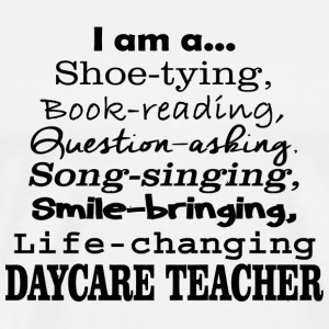 DAYCARE TEACHER - I'M A DAYCARE TEACHER - Men's Premium T-Shirt