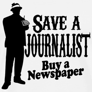 Journalist - save a journalist buy a newspaper - Men's Premium T-Shirt