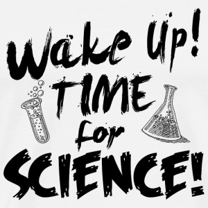 SCIENCE - WAKE UP! TIME FOR SCIENCE! - Men's Premium T-Shirt