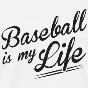Baseball - Baseball is my Life - Men's Premium T-Shirt