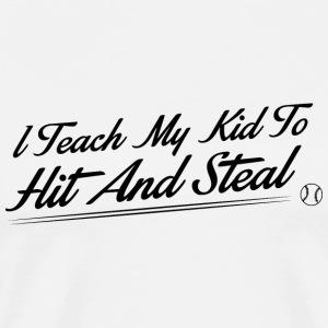 Baseball - I teach my kids to hit and steal - Men's Premium T-Shirt