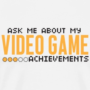 Video game - Ask me about my video game achievem - Men's Premium T-Shirt