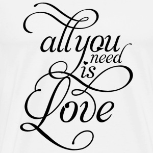 LOVE - ALL YOU NEED IS LOVE Beatles inspired T - Men's Premium T-Shirt