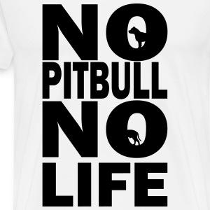 No Pitbull No Life - Men's Premium T-Shirt