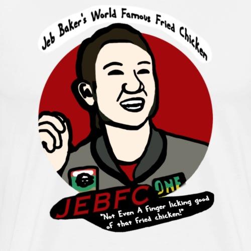 Jeb Baker's World Famous Fried Chicken - Men's Premium T-Shirt