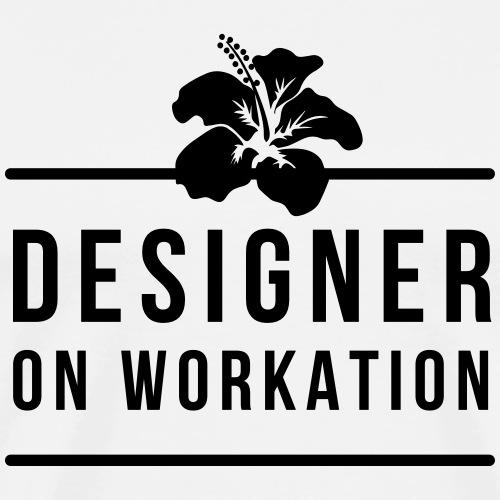 DESIGNER ON WORKATION - Men's Premium T-Shirt