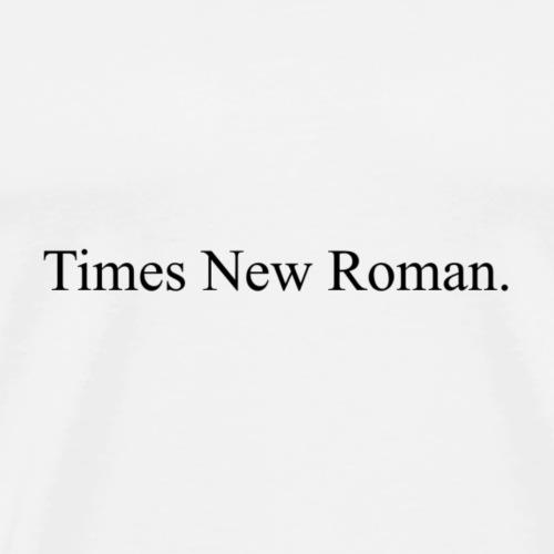 time new roman - Men's Premium T-Shirt