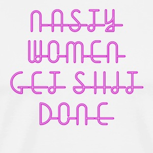 Nasty-Women-Get-Shit-Done - Men's Premium T-Shirt