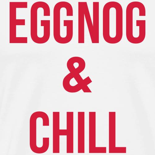 Eggnog & Chill - Men's Premium T-Shirt