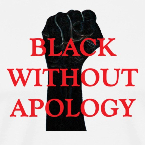 Black without apology - Men's Premium T-Shirt