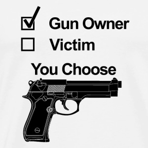 gun owner or victim - Men's Premium T-Shirt