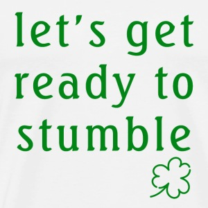Let's Get Ready To Stumble Green - Men's Premium T-Shirt