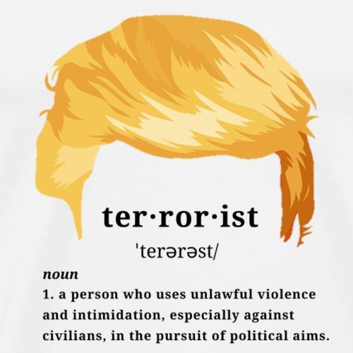 Terrorist President - Men's Premium T-Shirt