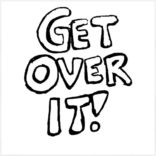GET OVER IT! - Men's Premium T-Shirt