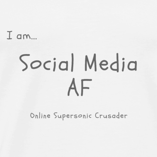 I am Social Media AF - Men's Premium T-Shirt