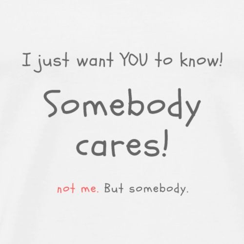 somebody cares - Men's Premium T-Shirt