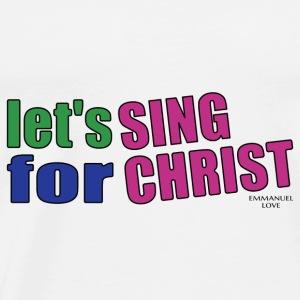 sing for christ-Christian Bible Verse T-Shirts - Men's Premium T-Shirt