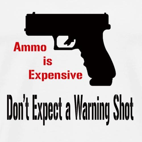 Ammo is Expensive - Men's Premium T-Shirt